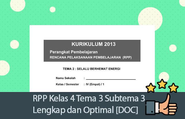 RPP Kelas 4 Tema 3 Subtema 3 Lengkap dan Optimal [DOC]