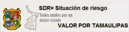 Valor por Tamaulipas: [RED INTEGRAL DE REPORTE DE SDR]
