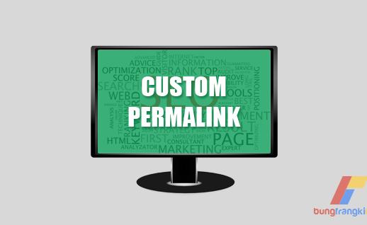 Cara Optimasi Halaman Agar SEO Friendly dengan Custom Permalink