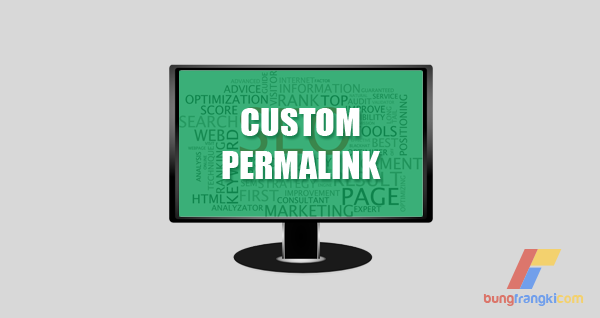 Cara Optimasi Halaman Agar SEO Friendly dengan Custom Permalink
