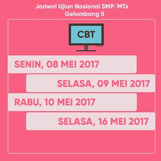 JADWAL UJIAN NASIONAL (UN) SMP/MTs 2017  GELOMBANG II