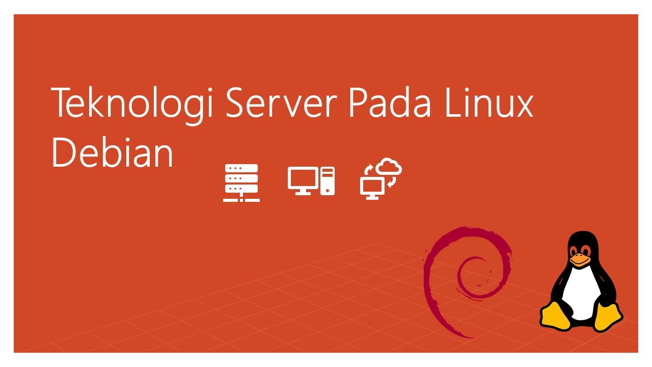 Teknologi Server Pada Linux Debian
