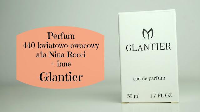RECENZJA: Perfum 440 kwiatowo-owocowy a'la Nina Rocci + inne | Glantier