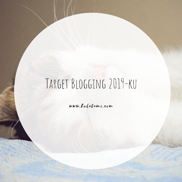 Target Blogging 2019-ku (30 DAY CHALLENGE BPN HARI KE-30)