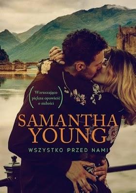"""""""Wszystko przed nami"""" - Samantha Young"""