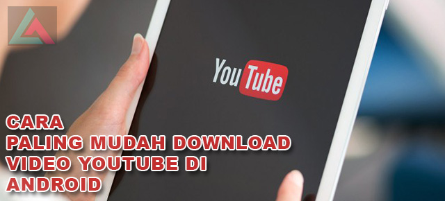 Cara Paling Mudah Download Video YouTube di Android