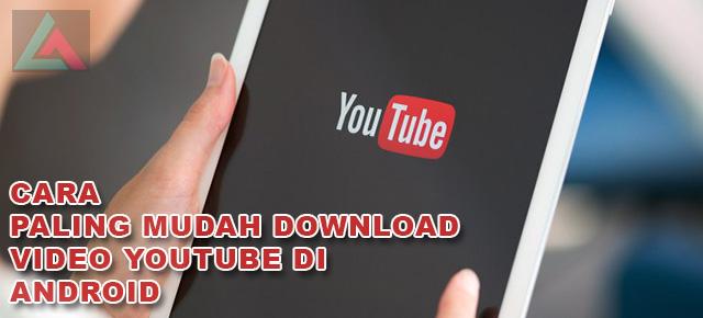 Cara Paling Mudah Download Video YouTube di Android