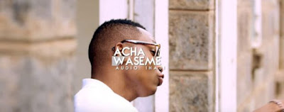 Otile Brown - Acha Waseme Video