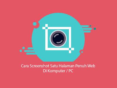 Cara Screenshot Capture Panjang Satu Halaman Penuh Web Tanpa Putus Di PC  Cara Screenshot Capture Panjang Satu Halaman Penuh Web Tanpa Putus Di PC