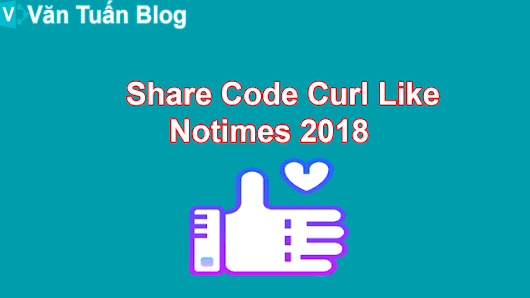 Share Code Curl Like Notimes 2018