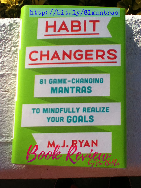 81 Game Changing Mantras for Habit Changers, goals, new years resolutions, MJ Ryan, Changing your habits, matras, 81 mantras, book review, blogging for books