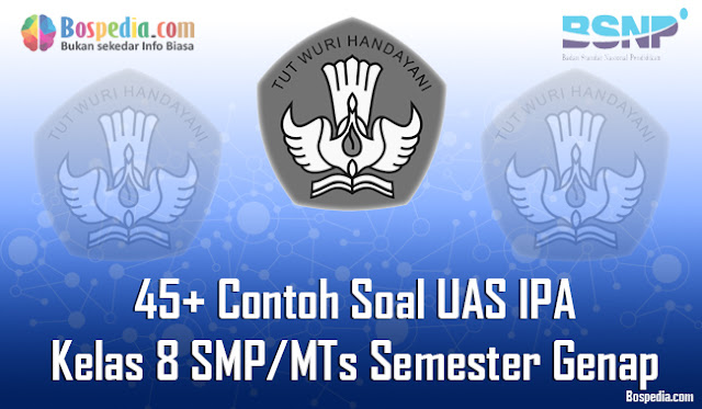 kakak ada info nih buat adik adik kelas  Lengkap - 45+ Contoh Soal UAS IPA Kelas 8 SMP/MTs Semester Genap Terbaru