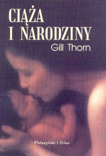 Ciąża i narodziny - Gill Thorn