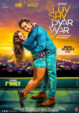 Luv Shv Pyar Vyar 2017 HDRip 350Mb Hindi 480p Watch Online Full Movie Download bolly4u