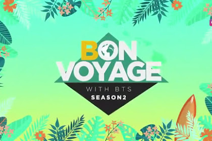 DOWNLOAD (ENGSUB/INDOSUB) FULL BTS BON VOYAGE SEASON 2