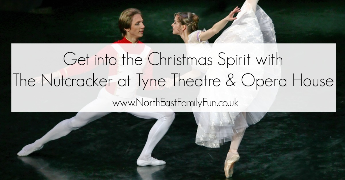 Get into the Christmas Spirit with The Nutcracker at Tyne Theatre & Opera House in Newcastle. Buy tickets for 15 November 2016 by North East Family Fun