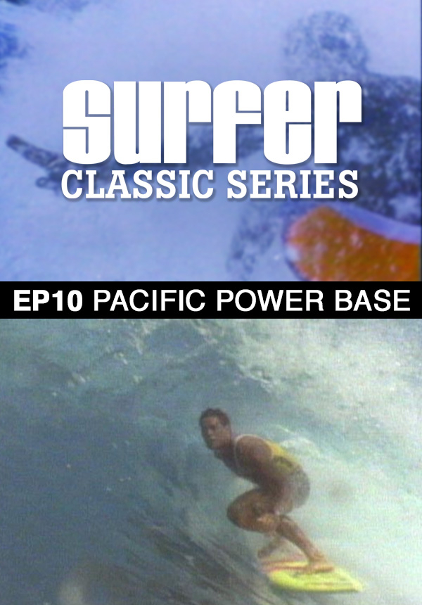 Surfer Magazine - Episode 10 - Pacific Power Base (1987)
