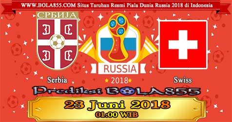 Prediksi Bola855 Serbia vs Switzerland 23 Juni 2018