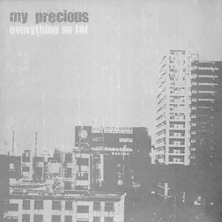 My Precious Everything So Far 2006