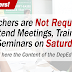 Teachers are Not Required to Attend Meetings and Trainings on Saturdays