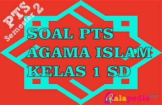 Latihan Soal PTS Agama Islam Kelas 1 Semester 2 dan Kunci Jawaban