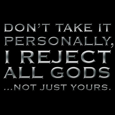 I Reject All Gods Quote Picture
