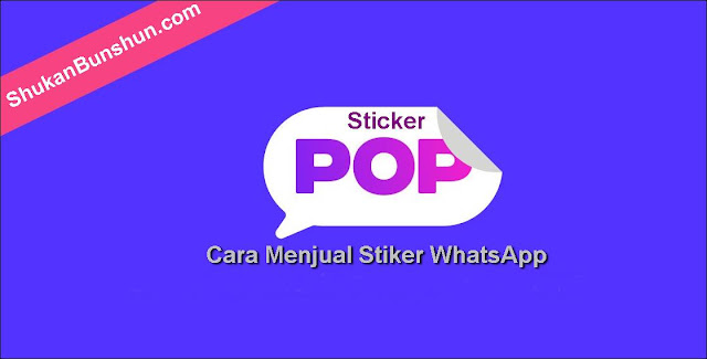 Cara Menjual Stiker WhatsApp StickerPop