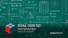 Soal Olimpiade OSN Matematika SD dan Kunci Jawaban Tingkat Kecamatan