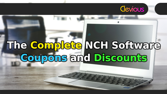 The Complete NCH Sotfware Coupons & Discounts - Clevious Coupons