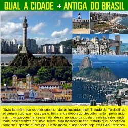 Qual é a cidade mais antiga do Brasil?
