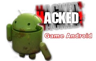 trik Cara Ampuh Hack Game Android terbaru