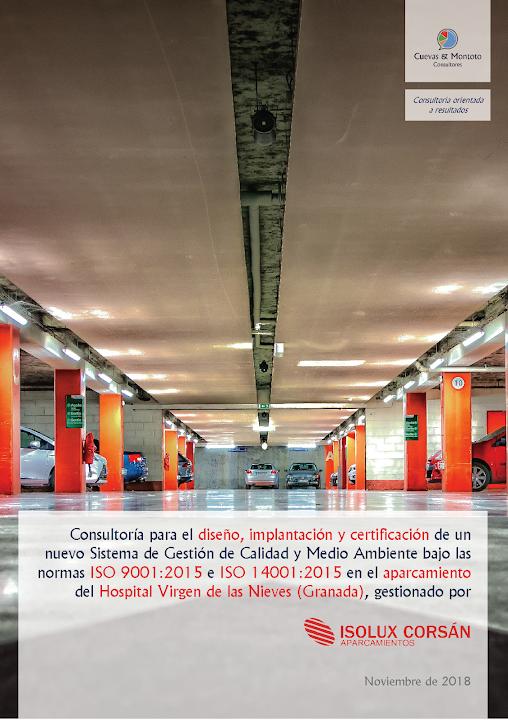 Portada del trabajo por el que Cuevas y Montoto Consultores ayudará a Isolux Corsán Aparcamientos a obtener la ISO 9001 y la ISO 14001 en el Hospital Virgen de las Nieves de Granada