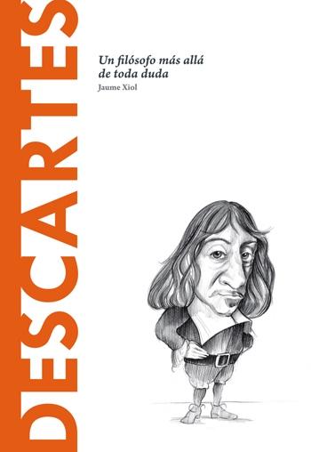Descartes: Un filósofo más allá de toda duda – Jaume Xiol