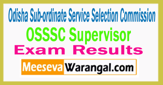 Odisha Sub-ordinate Service Selection Commission OSSSC Supervisor Results 2017