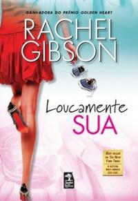 #Resenha de Livro - Loucamente Sua - Rachel Gibson