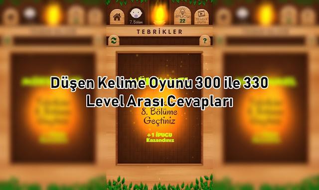 Dusen Kelime Oyunu 300 ile 330 Level Arasi Cevaplar