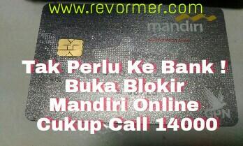 Tips Buka Blokir Mandiri Online Call 14000 Hemat Pulsa Revormer Com