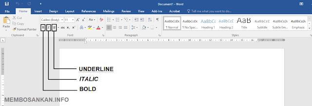 Membuat Tulisan Tebal, Miring dan Bergaris bawah di Microsoft Word