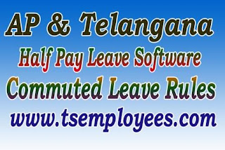 AP Telangana Commuted Leave Rules Teachers Half Pay Leave Software