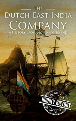 Review: The Dutch East India Company: A History From Beginning to End by Hourly History