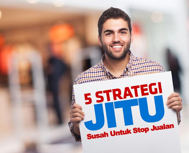 Lima Strategi Jitu Yang Membuat Karyawan Anda Jadi Susah Untuk Stop Jualan