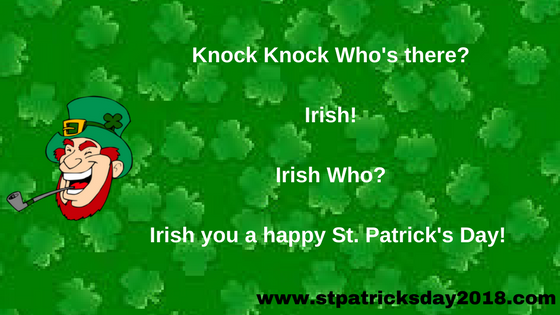 Knock Knock jokes for St Patrick's day | Irish knock knock jokes 2018