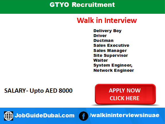 Job in Dubai for Delivery Boy, Driver, Ductman, Sales executive, Sales Manager, Site Supervisor, Waiter, System Engineer and Network Engineer