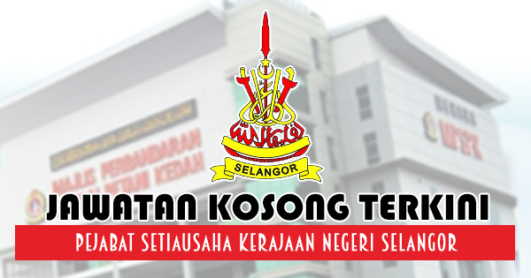 Jawatan Kosong 2017 di Pejabat Setiausaha Kerajaan Negeri Selangor