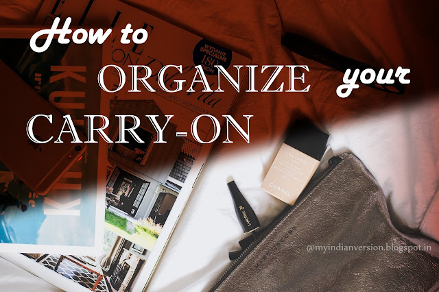 HOW TO ORGANIZE YOUR CARRY ON BAG