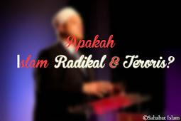 Apakah Islam Agama Radikal dan Terorisme ?