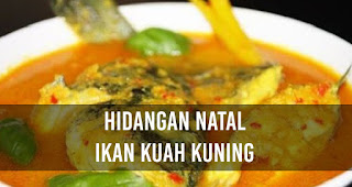 Hidangan Natal Ikan Kuah Kuning