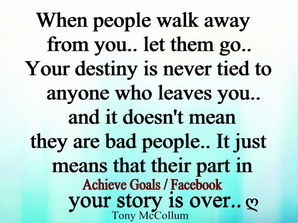 Love Life Dreams When People Walk Away From You Let Them Go