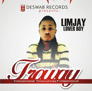 MUSIC: Lim Jay - Troway | @limjayemmanuel