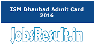 ISM Dhanbad Admit Card 2016